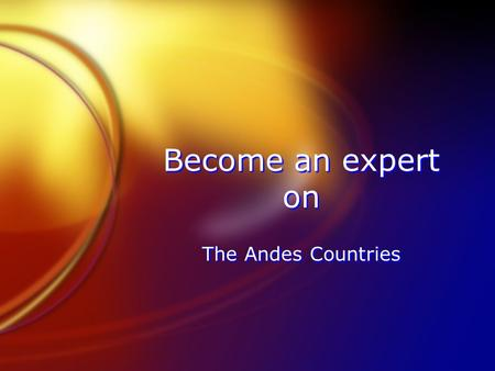 Become an expert on The Andes Countries. Strait of Magellan FSeparates mainland Chile from Tierra del Fuego.