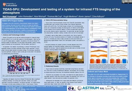 TIDAS-SPU: Development and testing of a system for infrared FTS imaging of the atmosphere Neil Humpage 1, John Remedios 1, Alex Wishart 2, Thomas McCoy.