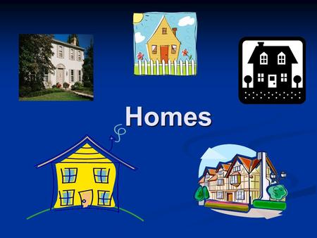 Homes. What is this type of home called? A bungalow. A bungalow has one floor. It does not have any stairs.