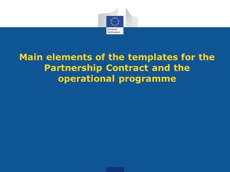 Main elements of the templates for the Partnership Contract and the operational programme.