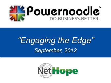 """Engaging the Edge"" September, 2012. 2 Introductions.. Deb Krizmanich, CEO & Founder 001-226-333-9001 ► IBM Large systems & networking."