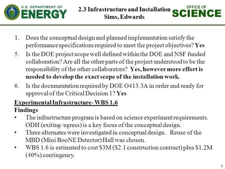 OFFICE OF SCIENCE 2.3 Infrastructure and Installation Sims, Edwards 1.Does the conceptual design and planned implementation satisfy the performance specifications.