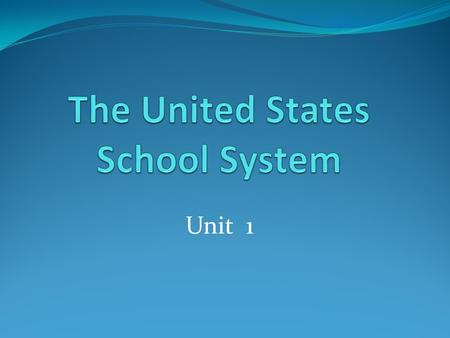 Unit 1. Vocabulary school grade level elementary (primary) middle (intermediate) high (secondary)