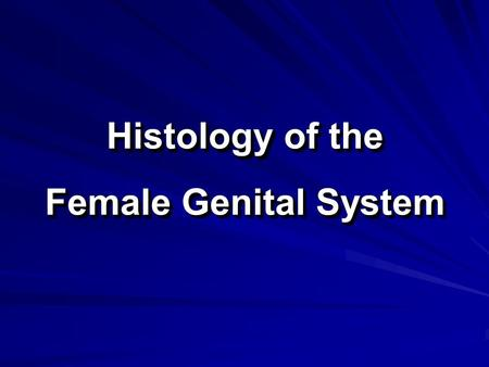 Histology of the Female Genital System