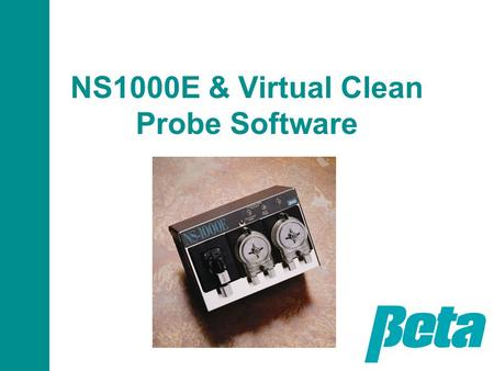 NS1000E & Virtual Clean Probe Software. NS1000E Flexibility Saves Money! Handles all dishwashers: door or conveyor, probe or probeless Programmable feed.