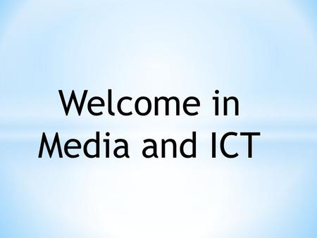 Welcome in Media and ICT. by first group : Diah Audina Megawati Sutisna M. Nahrul Ulum Rini Aprilia Wulan Trianti Yusuf Effendi.