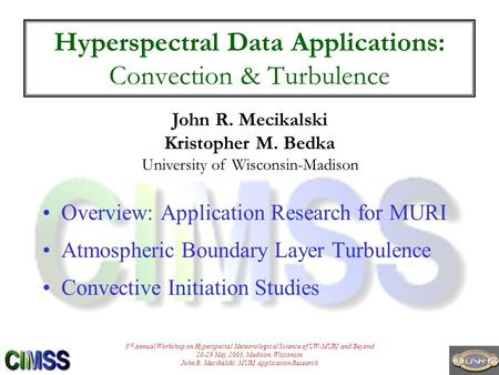 Hyperspectral Data Applications: Convection & Turbulence Overview: Application Research for MURI Atmospheric Boundary Layer Turbulence Convective Initiation.