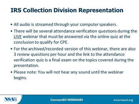 IRS Collection Division Representation All audio is streamed through your computer speakers. There will be several attendance verification questions during.