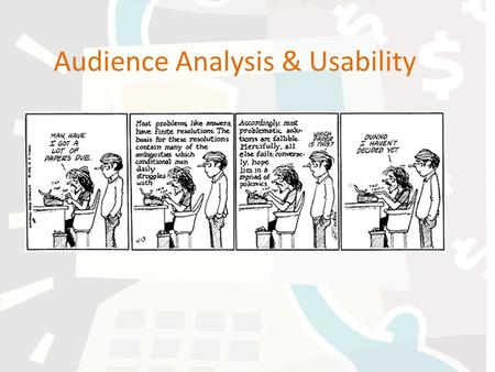 Audience Analysis & Usability. The Writing Process Focusing and Planning Drafting Assessing & Evaluating Assessing & Editing Publishing and Evaluating.