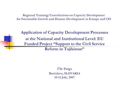 Regional Training/Consultations on Capacity Development for Sustainable Growth and Human Development in Europe and CIS Application of Capacity Development.