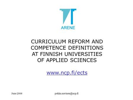 June CURRICULUM REFORM AND COMPETENCE DEFINITIONS AT FINNISH UNIVERSITIES OF APPLIED SCIENCES