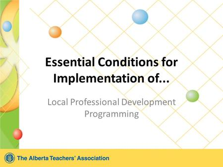 Essential Conditions for Implementation of... Local Professional Development Programming.