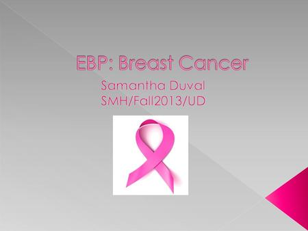  Among all cancers, breast cancer has been the 2 nd leading cause of death in women (right behind lung cancer)  Causes about 40,000 deaths annually.