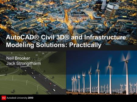 AutoCAD® Civil 3D® and Infrastructure Modeling Solutions: Practically Neil Brooker Jack Strongitharm.