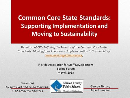 Common Core State Standards: Supporting Implementation and Moving to Sustainability Based on ASCD's Fulfilling the Promise of the Common Core State Standards: