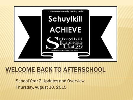 School Year 2 Updates and Overview Thursday, August 20, 2015.