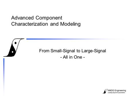 Advanced Component Characterization and Modeling