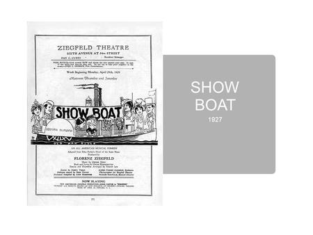 SHOW BOAT 1927.