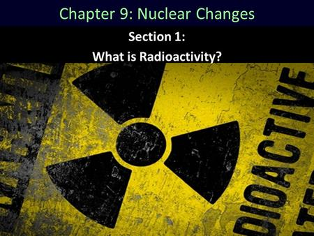Chapter 9: Nuclear Changes
