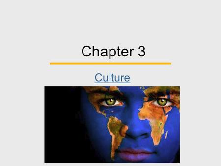 Chapter 3 Culture. Chapter Outline  Culture and <strong>Society</strong> <strong>in</strong> a Changing World  Components of Culture  Technology, Cultural Change, and <strong>Diversity</strong> 