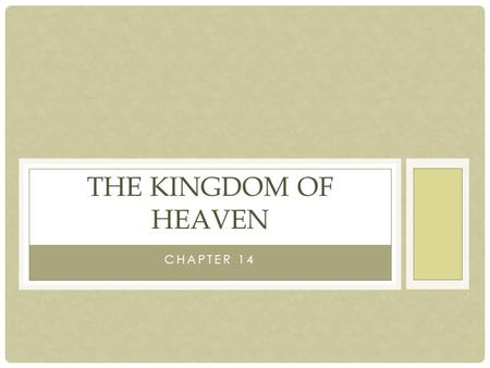 CHAPTER 14 THE KINGDOM OF HEAVEN. BAPTISM The Sacrament: Water and the Words—I baptize you in the name of the Father, and of the Son, and of the Holy.