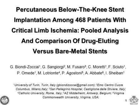 1 Percutaneous Below-The-Knee Stent Implantation Among 468 Patients With Critical Limb Ischemia: Pooled Analysis And Comparison Of Drug-Eluting Versus.