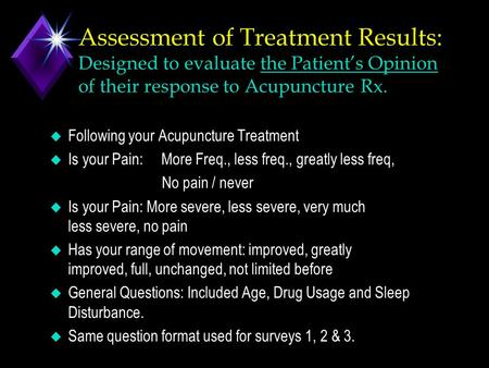 Assessment of Treatment Results: Designed to evaluate the Patient's Opinion of their response to Acupuncture Rx. u Following your Acupuncture Treatment.