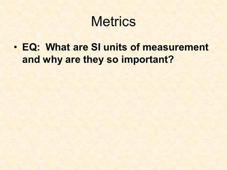 Metrics EQ: What are SI units of measurement and why are they so important?