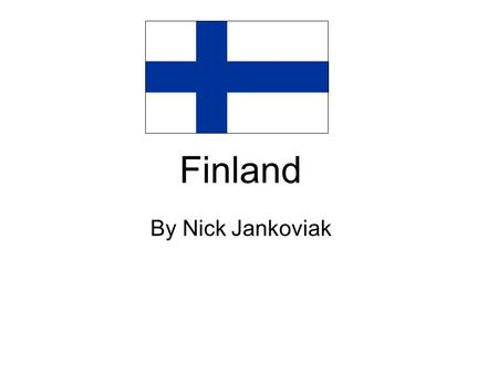 Finland By Nick Jankoviak. Geography Bordered by Sweden to the west, Norway to the north, and Russia to the east.