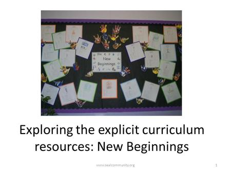 Exploring the explicit curriculum resources: New Beginnings