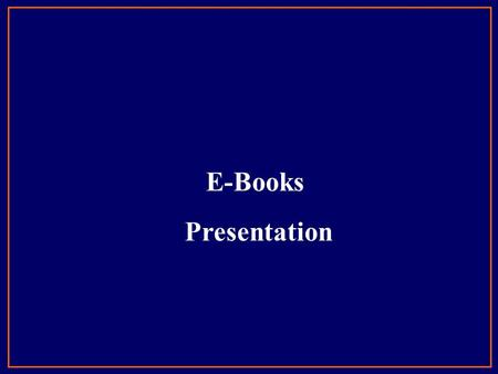 E-Books Presentation. Hard Copy (Book) Scanning OCR Text Document HTML Conversion Text Formatting Linking Image Insertion Final QC Soft Copy (JPG/TIFF)