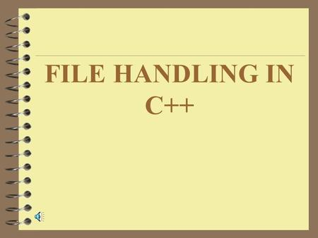FILE HANDLING IN C++ Files (Streams) 4 Files are used to store data in a relatively permanent form, on floppy disk, hard disk, tape or other form of.