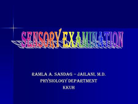 RAMLA A. SANDAG – JAILANI, M.D. Physiology department kkuh.