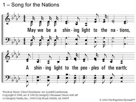 1 – Song for the Nations 1. May we be a shining light to the nations,