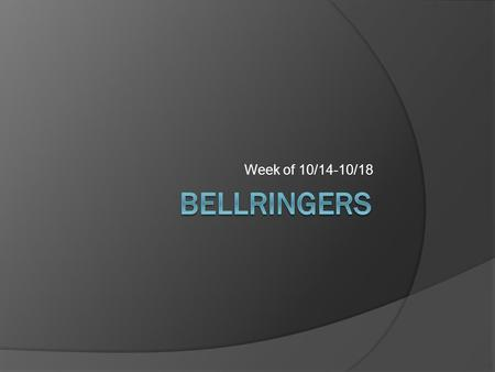 Week of 10/14-10/18. 10/14/13 Bellringer  Context Clues: On the prairie, Jack needed to buy a new horse. He headed to a nearby ranch and picked out one.