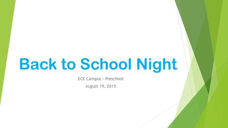 Back to School Night ECE Campus – Preschool August 19, 2015.