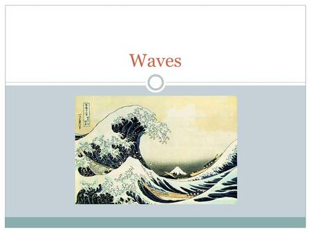 Waves. Wave: A disturbance that is transmitted from one place to the next with no actual transport of matter. All waves start with a vibration. All waves.