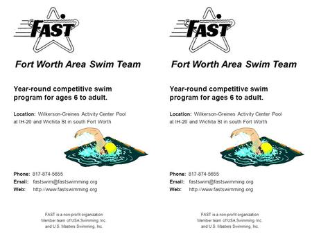 Fort Worth Area Swim Team Year-round competitive swim program for ages 6 to adult. Location: Wilkerson-Greines Activity Center Pool at IH-20 and Wichita.