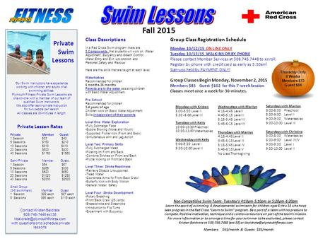 Class Descriptions In a Red Cross Swim program there are 5 Components that students will work on: Water Adjustment, Buoyancy and Breath Control, Water.