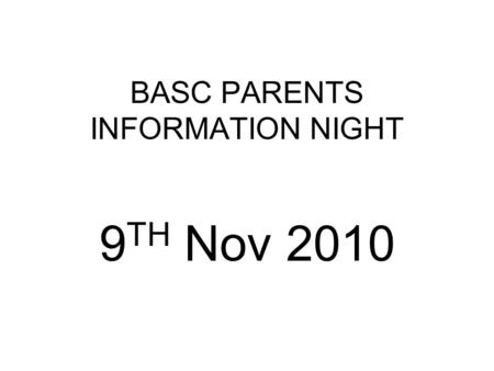BASC PARENTS INFORMATION NIGHT 9 TH Nov 2010. Ballymoney A S C Introducing myself, (Chairman of Management Committee), and the committee members speaking.