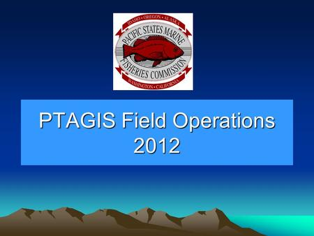 PTAGIS Field Operations 2012. Antenna and Gate Efficiencies Antenna efficiencies at all PTAGIS maintained sites remained near 100% (except for the BCC.