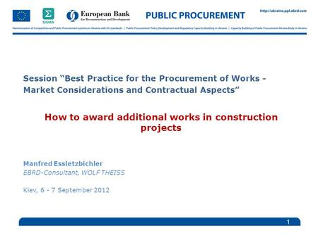 "Session ""Best Practice for the Procurement of Works - Market Considerations and Contractual Aspects"" How to award additional works in construction projects."