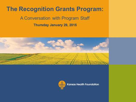 The Recognition Grants Program: A Conversation with Program Staff Thursday January 29, 2015.