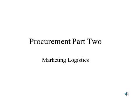 Procurement Part Two Marketing Logistics Purchasing Decision Variables: How to Rate Suppliers.