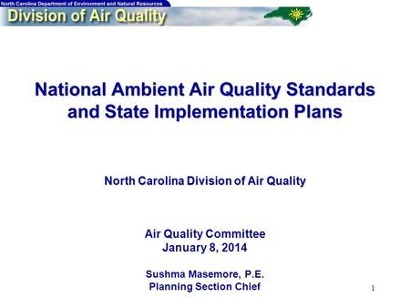 1 National Ambient Air Quality Standards and State Implementation Plans North Carolina Division of Air Quality National Ambient Air Quality Standards and.