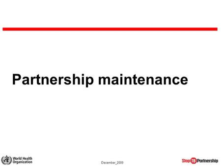 December_2009 Partnership maintenance. December_2009 Partnership maintenance $$ $ $