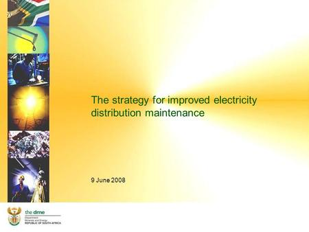 The strategy for improved electricity distribution maintenance 9 June 2008.