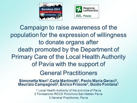 Campaign to raise awareness of the population for the expression of willingness to donate organs after death promoted by the Department of Primary Care.