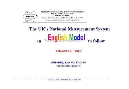 "Introductory to the English ""NMS"" Model The English National Measurement System (NMS) is –in short – described, as illustration of an efficient National."