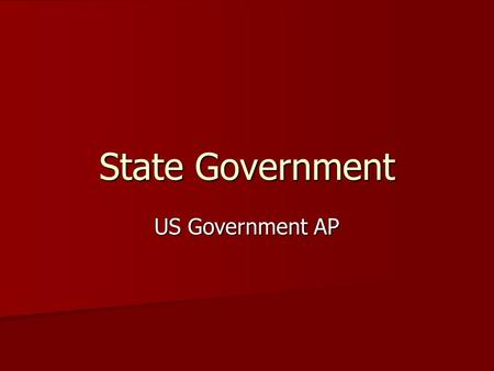 State Government US Government AP. Similarities to US Government 3 branches 3 branches Bi-cameral legislature Bi-cameral legislature Supreme court Supreme.